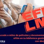Accede a miles de películas y documentales de eFilm en tu biblioteca gestionada con AbsysNet