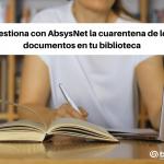 Gestiona con AbsysNet la cuarentena de los documentos en tu biblioteca