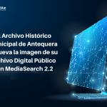 El Archivo Histórico Municipal de Antequera renueva la imagen de su Archivo Digital Público con MediaSearch 2.2