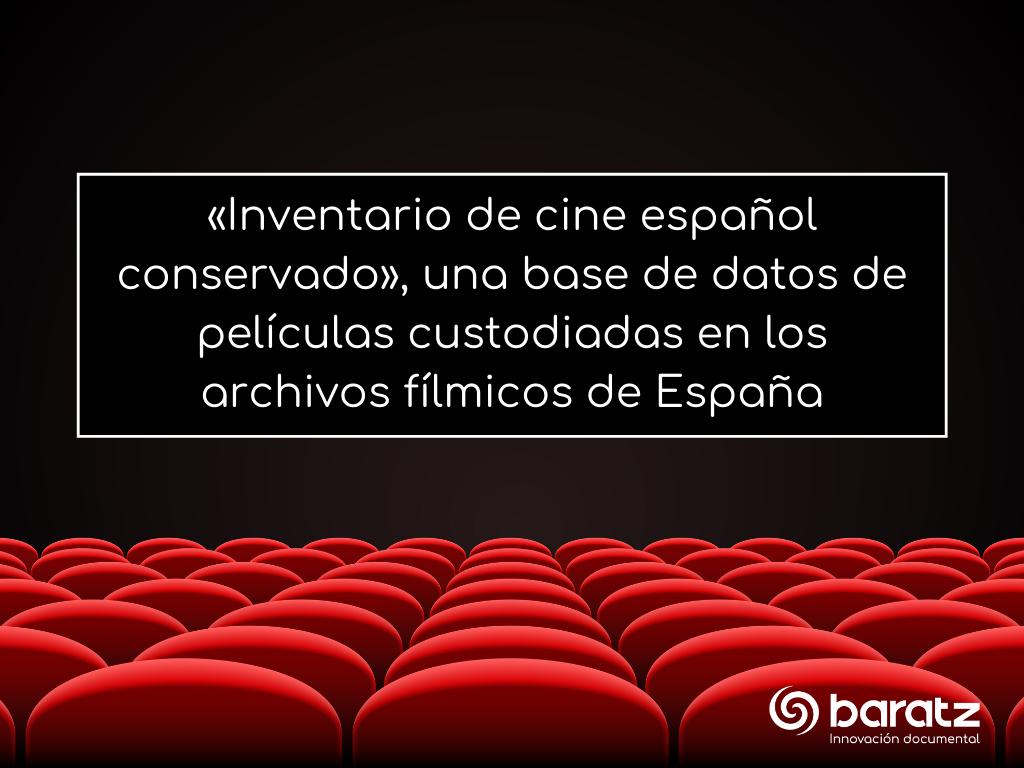 «Inventario de cine español conservado», una base de datos de películas custodiadas en los archivos fílmicos de España