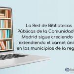 La Red de Bibliotecas Públicas de la Comunidad de Madrid sigue creciendo y extendiendo el carné único en los municipios de la región